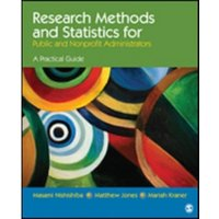 Research Methods and Statistics for Public and Nonprofit Administrators : A Practical Guide