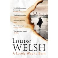 A Lovely Way to Burn : Plague Times Trilogy 1