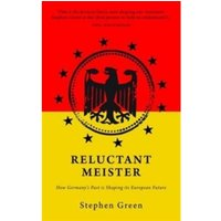 Reluctant Meister : Germany and the New Europe