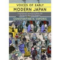 Voices of Early Modern Japan: Contemporary Accounts of Daily Life during the Age of the Shoguns by Constantine Nomikos...