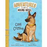Cool Crosby (Adventures at Hound Hotel: Adventures at Hound Hotel)