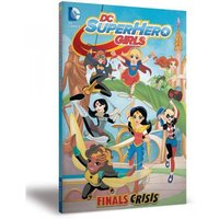 DC Super Hero Girls Volume 1 Finals Crisis