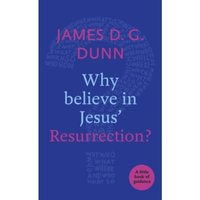 Why Believe in Jesus' Resurrection? : A Little Book of Guidance