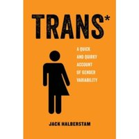 Trans : A Quick and Quirky Account of Gender Variability : 3