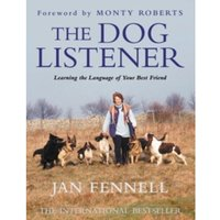 The Dog Listener : Learning the Language of Your Best Friend