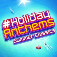 Holiday Anthems - Summer Classics Box set CD