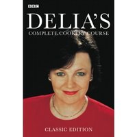 Delia's Complete Cookery Course - Classic Edition: Vol 1-3 in 1v Paperback
