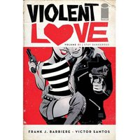 Violent Love Volume 1: Stay Dangerous