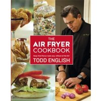 'The Air Fryer Cookbook : Deep-fried Flavour Made Easy, Without All The Fat!