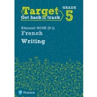 Target Grade 5 Writing Edexcel GCSE (9-1) French Workbook by Pearson Education Limited (Paperback, 2017)