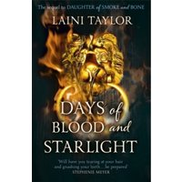 Days of Blood and Starlight : The Sunday Times Bestseller. Daughter of Smoke and Bone Trilogy Book 2