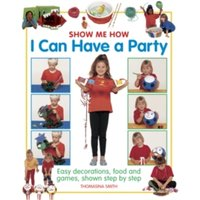 Show Me How: I Can Have a Party