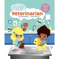 I Want to be: Veterinarian: My Make-Believe Career Play Set by Anne-Sophie Baumann (Hardback, 2016)