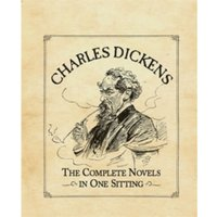 Charles Dickens : The Complete Novels in One Sitting