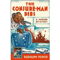 The Conjure-Man Dies: A Harlem Mystery