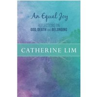 An Equal Joy : Reflections on God, Death and Belonging