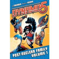 Dynamo 5 Volume 1: Post-Nuclear Family