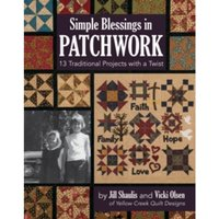 Simple Blessings in Patchwork : 13 Traditional Projects with a Twist