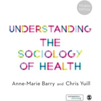 Understanding the Sociology of Health : An Introduction