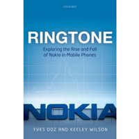 Ringtone : Exploring the Rise and Fall of Nokia in Mobile Phones