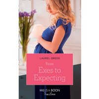 From Exes To Expecting : 1