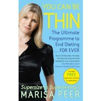 You Can Be Thin : The Ultimate Programme to End Dieting...Forever