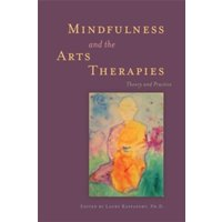 Mindfulness and the Arts Therapies: Theory and Practice by Jessica Kingsley Publishers (Paperback, 2013)