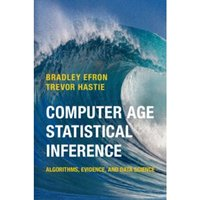 Computer Age Statistical Inference : Algorithms, Evidence, and Data Science : 5
