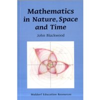 Mathematics in Nature, Space and Time by John Blackwood (Paperback, 2011)
