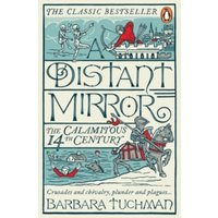 A Distant Mirror: The Calamitous 14th Century by Barbara W. Tuchman (Paperback, 2017)