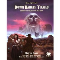 Call of Cthulhu Down Darker Trails Terrors of Cthulhu in the Wild West