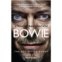 Strange Fascination : David Bowie: The Definitive Story