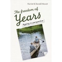 The Freedom of Years : Ageing in perspective