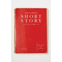 How to Write A Short Story (And Think About It)