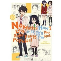 No Matter How I Look At It, It's You Guys' Fault I'm Not Popular Volume 10