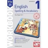 11+ Spelling and Vocabulary Workbook 1 : Foundation Level