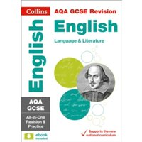 AQA GCSE English Language and English Literature All-in-One Revision and Practice (Collins GCSE 9-1 Revision) by Collins GCSE...