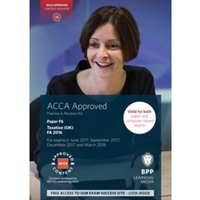 ACCA F6 Taxation FA2016 : Practice and Revision Kit