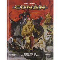 Conan Adventures in an Age Undreamed Of RPG - Horrors of the Hyborian Age