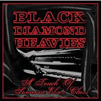Black Diamond Heavies - A Touch of Some One Else's Class Vinyl