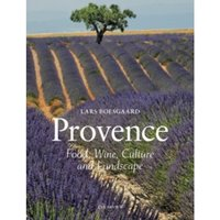 Provence : Food Wine Culture and Landscape