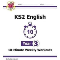 New KS2 English 10-Minute Weekly Workouts - Year 3
