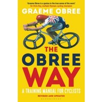 The Obree Way : A Training Manual for Cyclists (UPDATED AND REVISED EDITION)