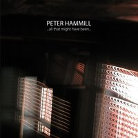 Peter Hammill - ...All That Might Have Been... Vinyl