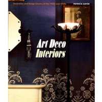 Art Deco Interiors: Decoration and Design of the 20s and 30s