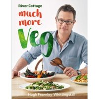 River Cottage Much More Veg : 175 delicious plant-based vegan recipes
