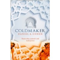 Coldmaker : Those Who Control Cold Hold the Power