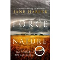 Force of Nature: by the author of the Sunday Times top ten bestseller, The Dry Hardcover