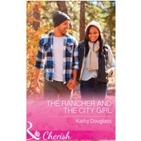 The Rancher And The City Girl : 3