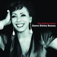 Dame Shirley Bassey - The Performance CD